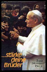 ...stärke deine Brüder. Papst Johannes Paul II. Anteilnahme an Hoffnungen und Sorge in aller Welt.