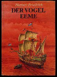 Friedrich, Herbert:  Der Vogel Eeme. Die Ostindienreise des Holländers Cornelis de Houtman 1595-1597.