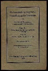 Rademacher, Arnold :  Philosophisch-apologetische Grundlegung der Theologie. Erster Teil: Philosophische Grundlegung (Propädeutik) der Theologie. Zweites Heft: Metaphysische Vorfragen der Theologie.