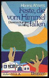 Ahrens, Hanna:  Feste, die vom Himmel fallen. Überraschungen im Alltag. ABC-Team