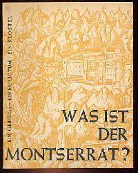 Was ist der Montserrat? Ein Gebirge, ein Heiligtum, ein Kloster.