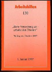 """""""Biete Verzeihung an - erhalte den Frieden"""" Welttag des Friedens 1997. Arbeitshilfen 130."""