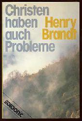 Brandt, Henry R. und Homer E. Dowdy:  Christen haben auch Probleme. Edition C. C 38.