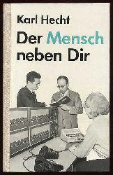 Hecht, Karl:  Der Mensch neben dir. Physio-psychologische Grundfragen der Leitungstätigkeit.