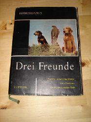 Homoki-Nagy, Istvan:  Drei Freunde. Tierliebe, Naturverbundenheit und Filmkönnen schuifen ein einmaliges Buch.