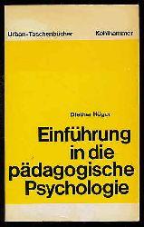 Höger, Diether:  Einführung in die pädagogische Psychologie. Urban-Taschenbücher ; 155