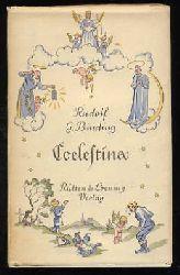 Binding, Rudolf G.:  Coelestina. Eine Märchenlegende.