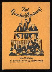 Schindler, Kurt:  Zur Geschäftsordnung! Ein Leitfaden für Versammlungsleiter und Vereinsvorstände zur Veranstaltung erfolgreicher Versammlungen.