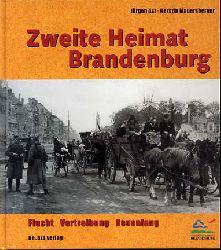 Ast, Jürgen und Kerstin Mauersberger:  Zweite Heimat Brandenburg. Flucht, Vertreibung, Neuanfang.
