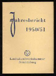 Jahresbericht 1950/51. Landeshandwerkskammer Brandenburg.
