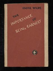 Wilde, Oscar:  The Importance of Being Earnest. A trivial comedy for serious people.