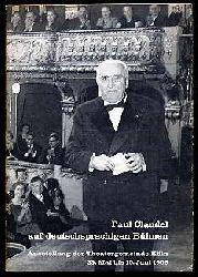 Paul Claudel auf deutschsprachigen Bühnen. Ausstellung der Theatergemeinde Köln 23. Mai bis 15. Juni 1968.