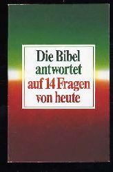 Pfützner, Robert:  Die Bibel antwortet auf 14 Fragen von heute.