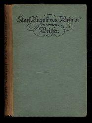 Wahl, Hans (Hrsg.):  Carl August von Weimar in seinen Briefen.
