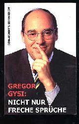 Gysi, Gregor:  Nicht nur freche Sprüche.