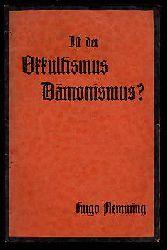 Flemming, Hugo:  Ist der Okkultismus Dämonismus?