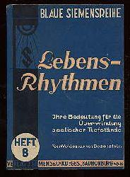 Bosenstein, Woldemar von:  Lebensrhytmen. Ihre Bedeutung für die Überwindung seelischer Tiefstände. Blaue Siemensreihe 8.