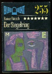Rönsch, Rainer:  Der Siegelring. Kriminalerzählung. Blaulicht 255.
