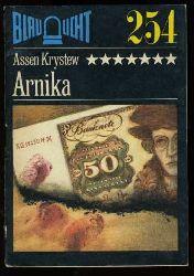 Krystew, Assen:  Arnika. Kriminalerzählung. Blaulicht 254.