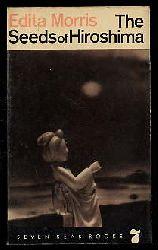 Morris, Edita:  The Seeds of Hiroshima. Seven Seas Books.