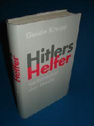 Knopp, Guido:  Hitlers Helfer. Vollstrecker der Macht.