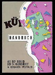 Künstlerhandbuch aus dem Bereich der Evangelischen Jugendarbeit in Nordrhein-Westfalen. Musik Theater Kleinkunst Kulturinitiativen Bühnentechnik Gestaltung.