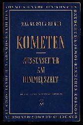 Gerstenberger, Max:  Kometen. Aussenseiter am Himmelszelt. Kosmos-Bändchen 191. Kosmos. Gesellschaft der Naturfreunde.