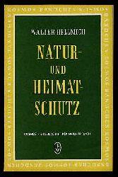 Hellmich, Walter:  Natur- und Heimatschutz. Kosmos-Bändchen 199. Kosmos. Gesellschaft der Naturfreunde.