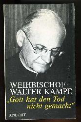 """Kampe, Walther:  """"Gott hat den Tod nicht gemacht!"""" Meditationen und Ansprachen."""