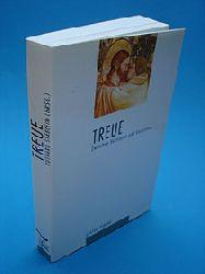 Stäblein, Ruthard (Hrsg.):  Treue. Zwischen Vertrauen und Starrsinn.