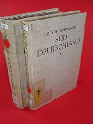 Gradmann, Robert:  Süddeutschland (2 Bände). Band 1: Allgemeiner Teil. Band 2: Die einzelnen Landschaften.