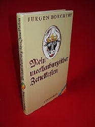 Borchert, Jürgen:  Mein mecklenburgischer Zettelkasten. Aufenthalte und Wanderungen. Bd. 1 der Zettelkästen.