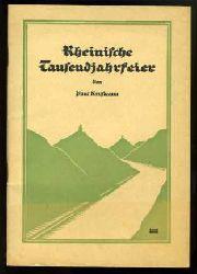Kaufmann, Paul:  Rheinische Tausendjahrfeier.