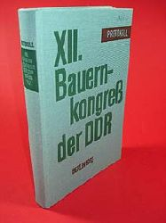 12. Bauernkongress der DDR am 13. und 14. Mai 1982 in Berlin. Überarbeitetes Protokoll.