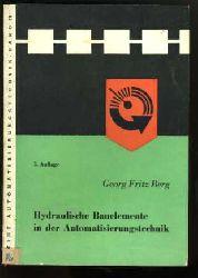 Berg, Georg Fritz:  Hydraulische Bauelemente in der Automatisierungstechnik. Reihe Automatisierungstechnik Bd. 29.