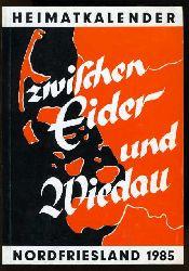 Zwischen Eider und Wiedau. Heimatkalender Nordfriesland 1985.