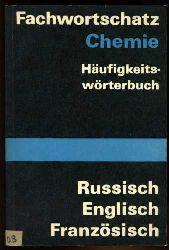 Fachwortschatz Chemie. Häfigkeitswörterbuch. Russisch  Englisch Französisch.