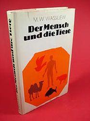 Wassiljew, Michail Wassiljewitsch:  Der Mensch und die Tiere.