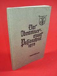 Das Oberammergauer Passionsspiel 1970. Textbuch.