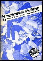 Der Deutschen alte Kleider. Schaden Kleider-Spenden der Zweidrittel-Welt? Texte Südwind 3.