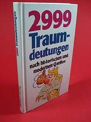 Roland, Michael:  2999 Traumdeutungen nach historischen und modernen Quellen.