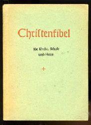 Christenfibel für Kirche, Schule und Haus.