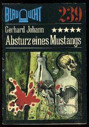 Johann, Gerhard:  Absturz eines Mustangs. Kriminalerzählung. Blaulicht 239.