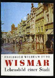 Otto, Friedrich Wilhem:  Wismar. Lebensbild einer Stadt.