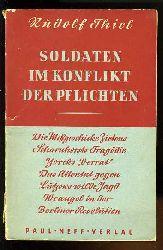 Thiel, Rudolf:  Soldaten im Konflikt der Pflichten.