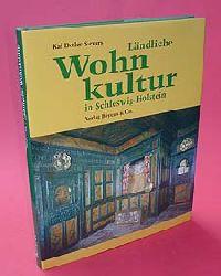 Sievers, Kai Detlev:  Ländliche Wohnkultur in Schleswig-Holstein. 17. - 20. Jahrhundert.