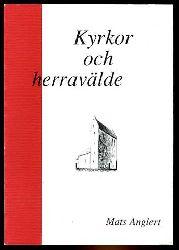 Anglert, Mats:  Kyrkor och herravaälde. Fraan kristnande till sockenbildning i Skaane. Lund studies in medieval archaeology 16.