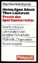 Rösch, Heinz-Egon und Theo Lautwein:  Praxis des Sportunterrichts. Grundriss einer Sportmethodik. Herderbücherei 9010. Pädagogik.