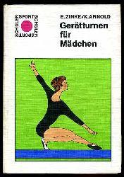 Zinke, Eberhard und Klaus Arnold:  Geräteturnen für Mädchen. Schülersport.