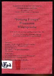 """""""Festung Europa"""" - Prognosen, Widersprüche. Dokumentation der Sommer-Akademie 1991, """"Großmacht Europa - Herausforderung für eine europäische Befreiungstheologie"""" Darmstädter Korrespondenz 10."""